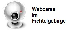 Webcams im Fichtelgebirge